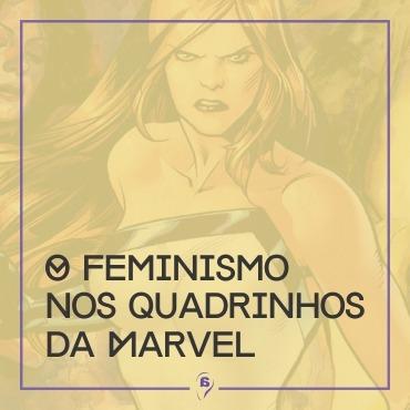 O feminismo nos quadrinhos da Marvel