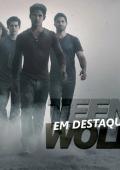 Teen Wolf se destaca combinando o macabro e o hype